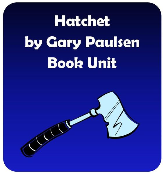 Hatchet• written by Gary Paulsen