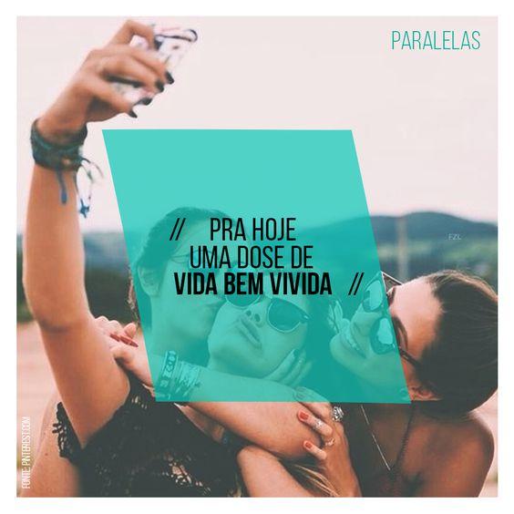 E que todos os dias sejam bem vividos!   #sejogar #seapaixonar #serfeliz #amar #behappy #paralelas #moodmoments #family #viver #minhasalegriasparalelas