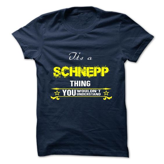 [New tshirt name meaning] SCHNEPP  Shirts of year  SCHNEPP  Tshirt Guys Lady Hodie  TAG YOUR FRIEND SHARE and Get Discount Today Order now before we SELL OUT  Camping administrators