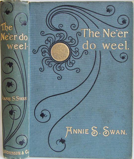 The Ne'er do Weel ... Annie S. Swan 1897