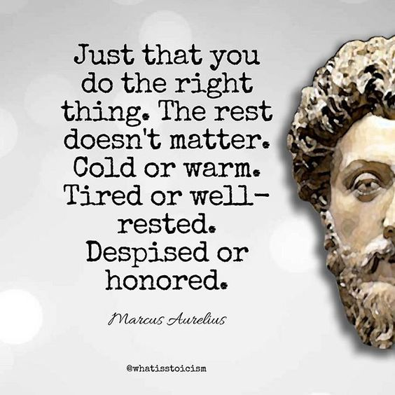 Doing the right thing is always the right thing.. #Stoicism #MarcusAurelius