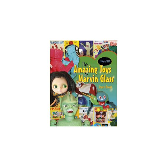 Amazing Toys of Marvin Glass (Hardcover) (Joyce Grant)