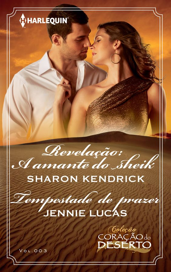 COLEÇÃO CORAÇÃO DO DESERTO das autoras Shron Kendrick e Jennie Lucas (CCD 003).: