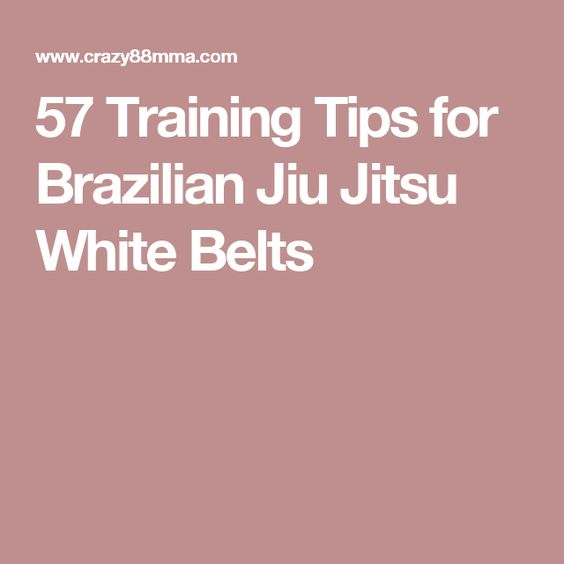 57 Training Tips for Brazilian Jiu Jitsu White Belts
