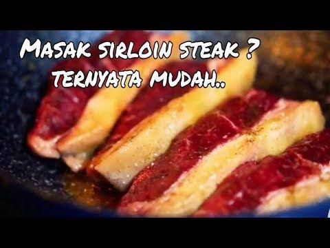 Cara Memasak Sirloin Steak Yang Mudah Tanpa Ribet Resep Sirloin Steak Sederhana Ala Rumahan Youtube Steak Cara Memasak Memasak