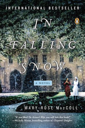 In Falling Snow By Mary Rose Maccoll 9780143123927 Penguinrandomhouse Com Books Historical Fiction Books Fiction Books Books To Read