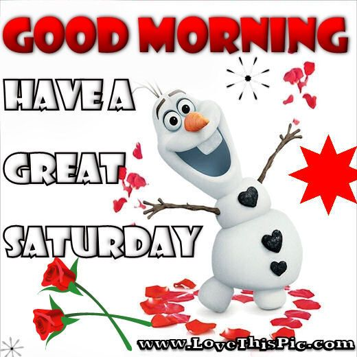 Good Morning Saturday Images And Quotes : Good morning saturday quotes and olaf on pinterest