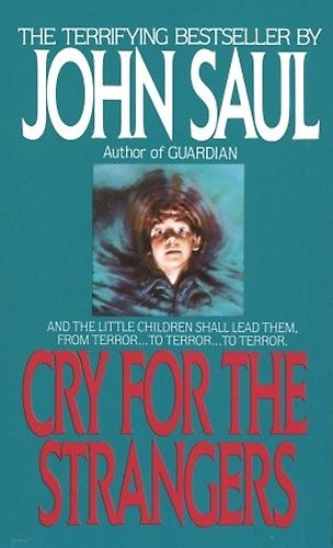 ''Cry For The Strangers'' by John Saul  MY FAVE