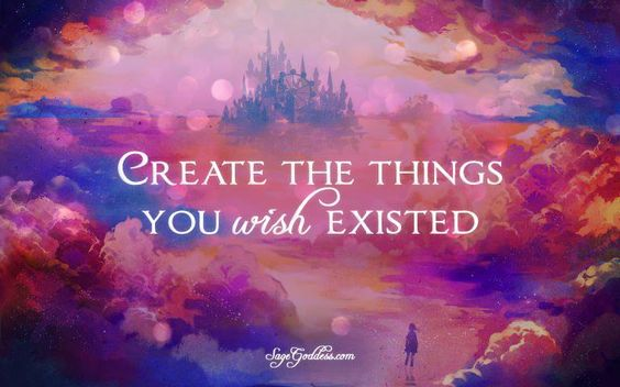 Create the things you wish existed. #LifeQuotes: