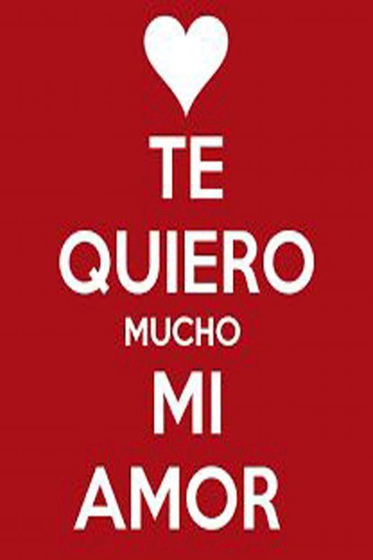 Te Quiero Mucho Mi Amor For Android Apk Download Frases De Te
