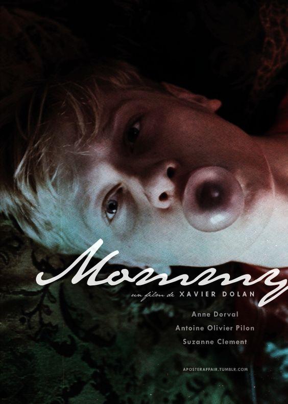 Mommy (2014) Director: Xavier Dolan Anne Dorval, Antoine Olivier Pilon, Suzanne Clement:
