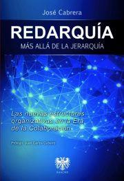 """""""Redarquía. Más allá de la Jerarquía"""" http://encore.fama.us.es/iii/encore/record/C__Rb2605759__Sredarqu%C3%ADa__Orightresult__U__X7?lang=spi&suite=cobalt"""