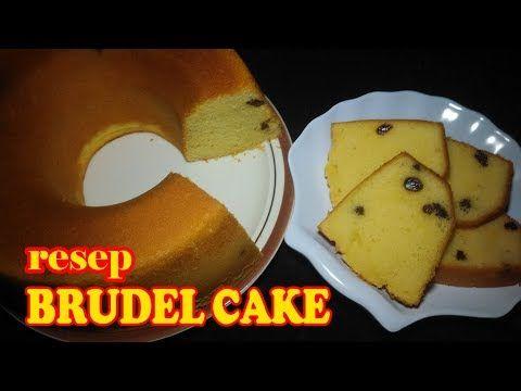 Resep Cara Membuat Brudel Cake Youtube Resep Kue Kue Resep