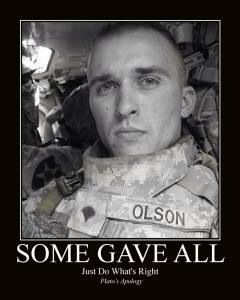 CPL NICOLAS OLSON Made the ultimate sacrifice for his country Sept 18, 2007. DIED A HERO...YOU WILL NEVER BE FORGOTTEN