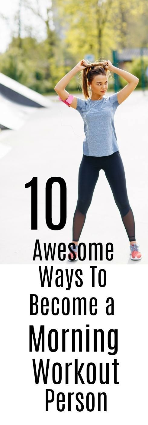 10 Awesome Ways To Become A Morning Workout Person Infographic Urbannaturale Morning Workout Workout Health And Fitness Tips