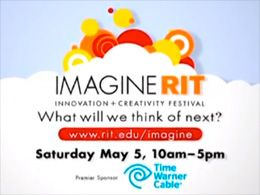 The first Saturday in May is aday to learna bout all of the innovative stuff happening at RIT - most of which seems to escape the Rochester-area's attention! :-)
