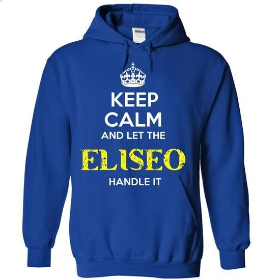 ELISEO - KEEP CALM AND LET THE ELISEO HANDLE IT - #tshirt serigraphy #sweater coat. I WANT THIS => https://www.sunfrog.com/Valentines/ELISEO--KEEP-CALM-AND-LET-THE-ELISEO-HANDLE-IT-Ladies.html?68278