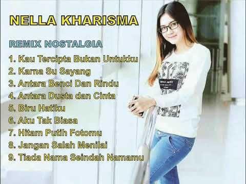 Nella Kharisma Remix Nostalgia Karna Su Sayang Lagu