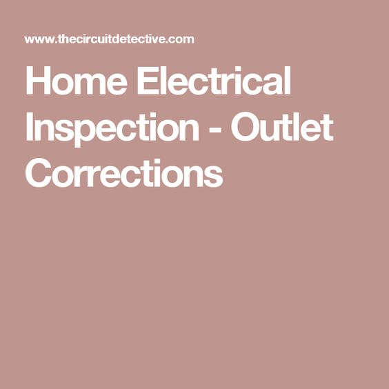 Home Electrical Inspection Outlet Corrections Electrical Inspection Electricity Correction