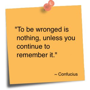 Confucianism | To be wronged is nothing, unless you continue to remember it ...
