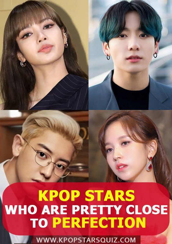 Kpop Stars Who Are Pretty Close To Perfection Kpop Stars Pretty