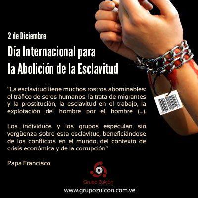 2 de Diciembre. Día Internacional para la Abolición de la #Esclavitud. #CeroEsclavitud