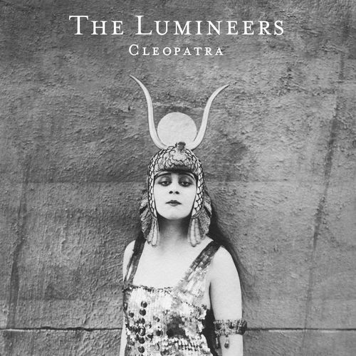 "La Muzic de Lady: News du jour : ""Cleopatra"" The Lumineers."