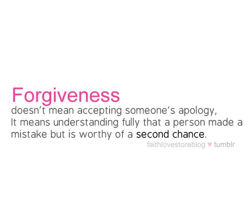 Forgiveness and Second Chances | Quotes | Pinterest ...