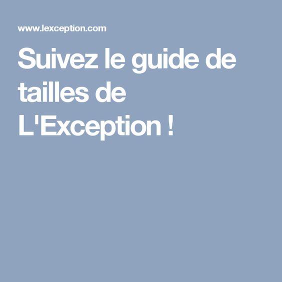 Suivez le guide de tailles de L'Exception !