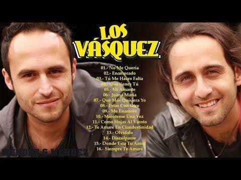 Los Vasquez Las Mejores 30 Canciones De Su Trayectoria 2019 Youtube Mejores Canciones Canciones Youtube