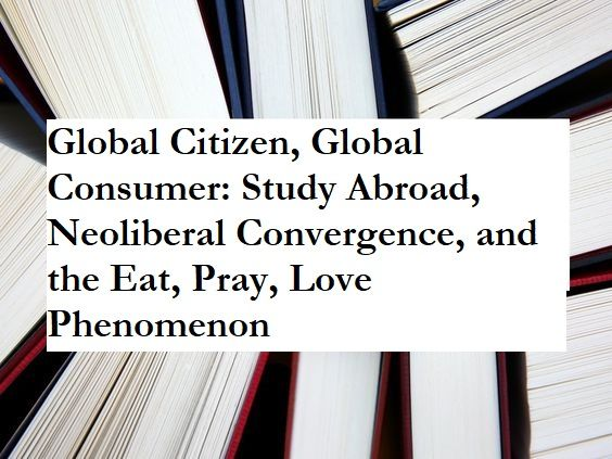 Barbour Nancy Staton Global Citizen Consumer Study Abroad Neoliberal Convergence Oregon State University Interdisciplinary Studie Of Dissertations Dissertation