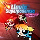 Lluvia Superpoderosa