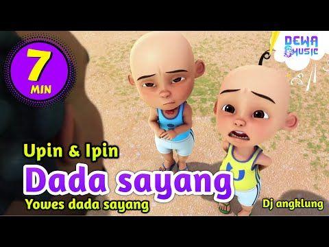 Dada Sayang Dj Angklung Yowes Dada Sayang Versi Upin Ipin Feat Bear Music Band Dewamusic Youtube Dj Musik Lagu