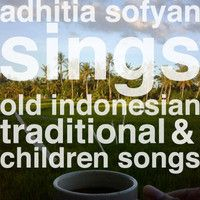 Adhitia Sofyan Sings Old Indonesian Traditional & Children Songs by adhitiasofyan on SoundCloud