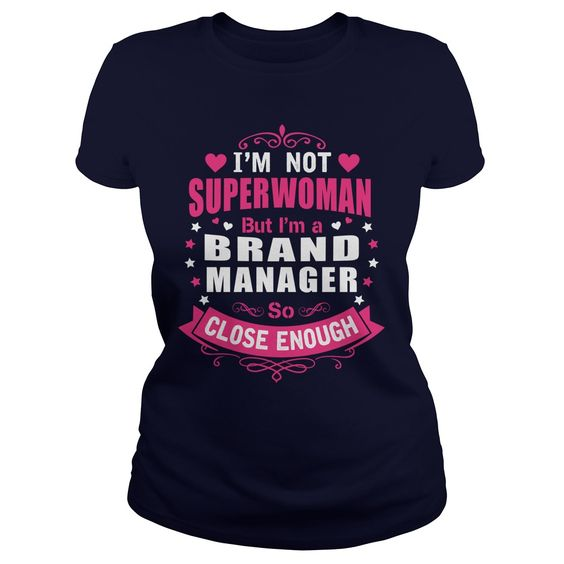 BRAND MANAGER I'm Not Superwoman But I'm A So Close Enough T-Shirts, Hoodies. Get It Now ==► https://www.sunfrog.com/LifeStyle/BRAND-MANAGER--SUPER-WM-130971577-Navy-Blue-Ladies.html?41382