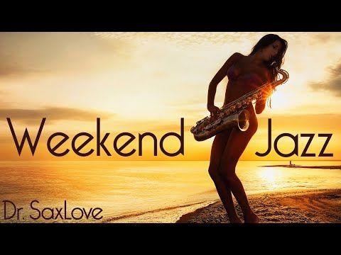 Weekend Jazz Music 3 Hours Smooth Jazz Saxophone Instrumental Music For Weekend Enjoyment Youtube In 2020 Smooth Jazz Jazz Music Jazz Saxophone