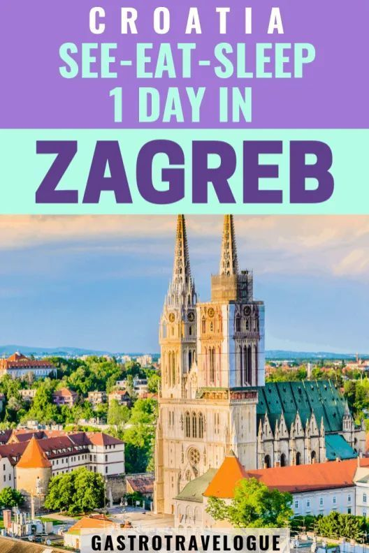 10 Things To Do In One Day In Zagreb In 2020 Croatia Travel Travel Europe Travel Destinations