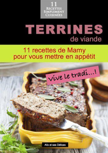 Download free Terrines de viande: 11 recettes de Mamy pour vous mettre en appÃtit (alix et ses DÃlices t. 7) (French Edition) pdf