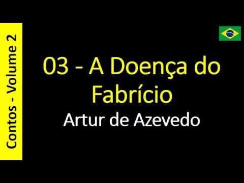Artur de Azevedo - 03 - A Doença do Fabrício