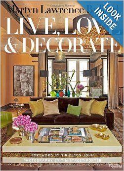 Martyn Lawrence-Bullard: Live, Love, and Decorate | Tim O'brien, Texts ...