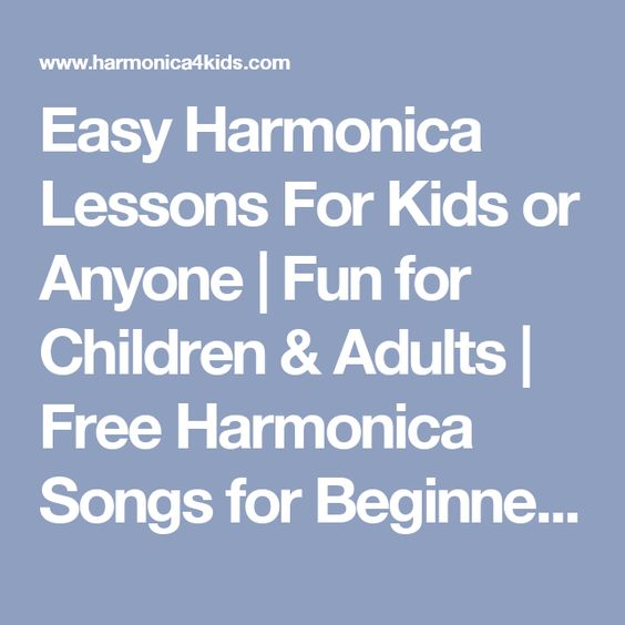 Harmonica harmonica tabs kids : Easy Harmonica Lessons For Kids or Anyone | Fun for Children ...