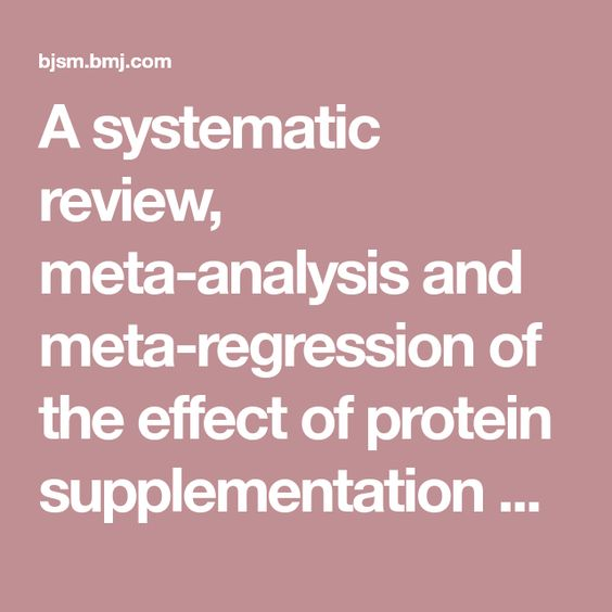 A systematic review, meta-analysis and meta-regression of the effect of protein supplementation on resistance training-induced gains in muscle mass and strength in healthy adults