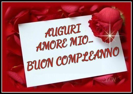 Auguri Amore Mio Buon Compleanno Buon Compleanno Immagini Di Buon Compleanno Auguri Di Buon Compleanno