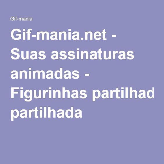 Gif-mania.net - Suas assinaturas animadas - Figurinhas partilhada