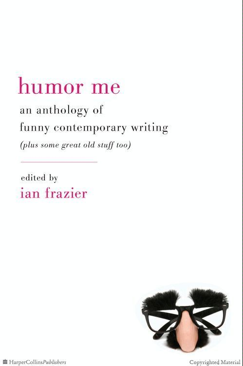 Humor Me edited by Ian Frazier