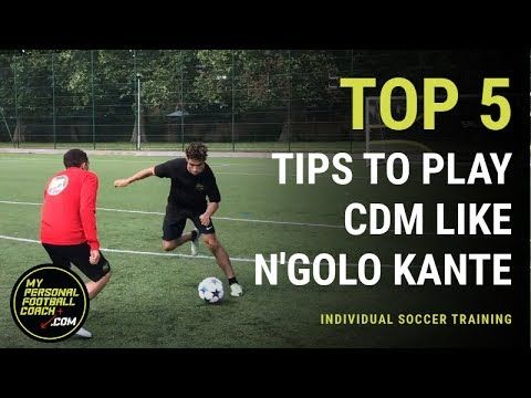 Take A Look At Our Top 5 Tips For Playing Central Defensive Midfielder Cdm Like N Golo Kante Chelsea S N G Soccer Training Youth Soccer Drills Soccer Drills