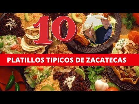 10 Platillos Tipicos De Zacatecas Comida Tipica Zacatecana Youtube Platillos Tipicos Comida Platillos