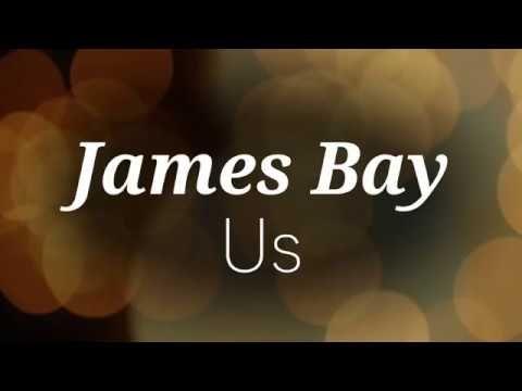 Us James Bay Lyrics Acoustic Youtube James Bay Lyrics James Bay Lyrics