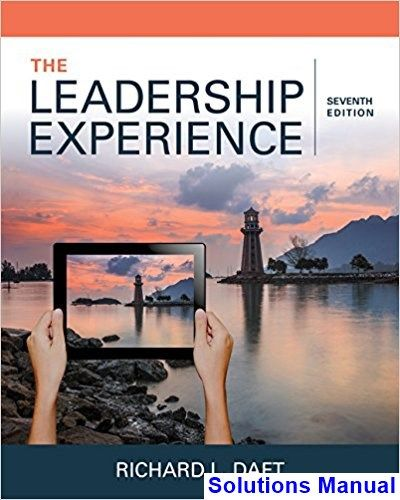 Leadership Experience 7th Edition Daft Solutions Manual