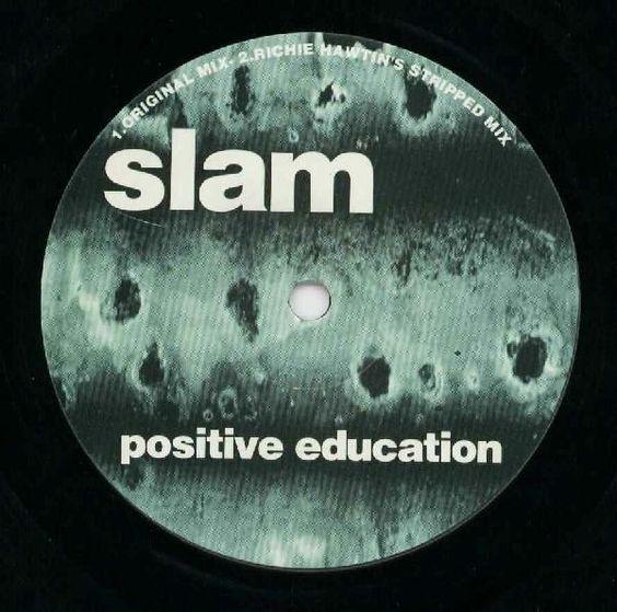 Slam – Positive Education (Soma) 1995 // Techno